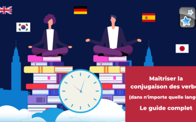 Maîtriser la conjugaison des verbes (dans n'importe quelle langue) : le guide complet