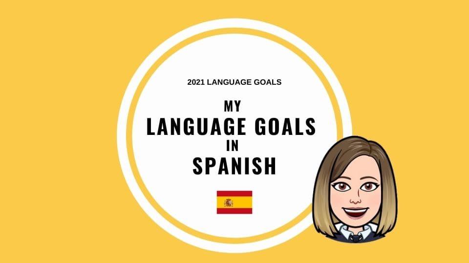 Mes objectifs en espagnol pour 2021