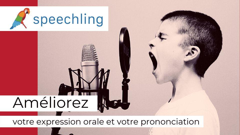 Speechling : Améliorez votre expression orale et votre prononciation